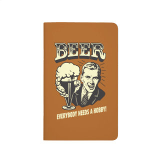 Beer: Everybody Needs A Hobby Journal
