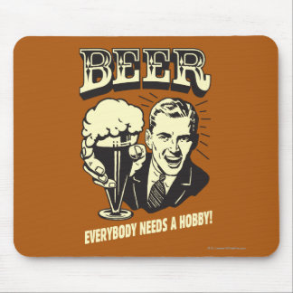 Beer: Everybody Needs A Hobby Mouse Mat