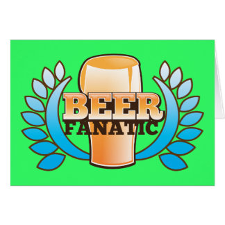 BEER FANATIC design Greeting Cards