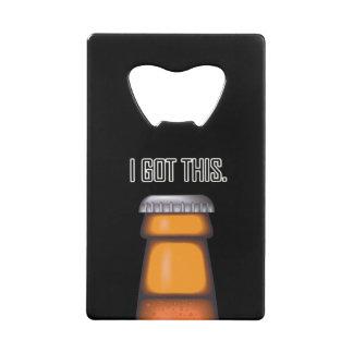 Beer Funny I Got This Card Bottle Opener