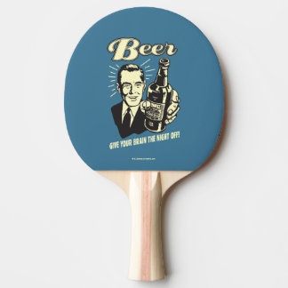 Beer: Give Your Brain the Night Off Ping Pong Paddle