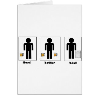Beer Good Better Best Greeting Card