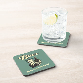 Beer: Hey It's Cheaper Than Therapy Coaster