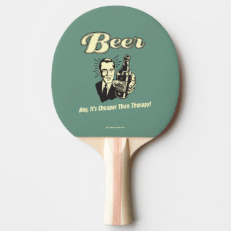 Beer: Hey It's Cheaper Than Therapy Ping Pong Paddle