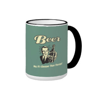 Beer: Hey It's Cheaper Than Therapy Ringer Mug
