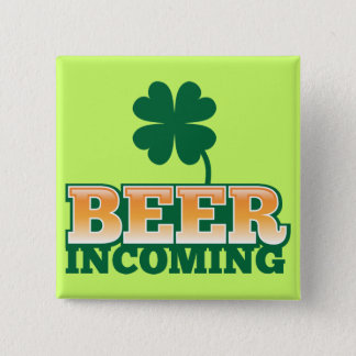 BEER INCOMING St Patricks day design for The Beer 15 Cm Square Badge