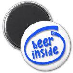 Beer Inside 6 Cm Round Magnet