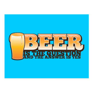BEER IS THE QUESTION and the answer is YES! Postcard