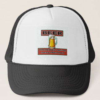 Beer is the reason i get up every afternoon hat