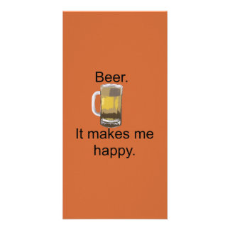 Beer. It Makes Me Happy. Custom Photo Card