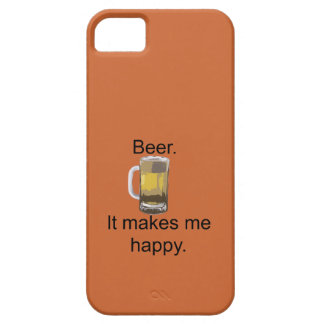 Beer. It Makes Me Happy. iPhone 5 Case