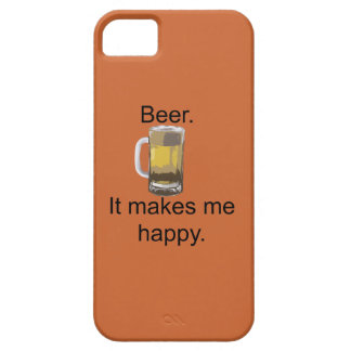 Beer. It Makes Me Happy. iPhone 5 Cover