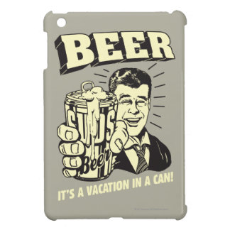 Beer: It's A Vacation In Can iPad Mini Case