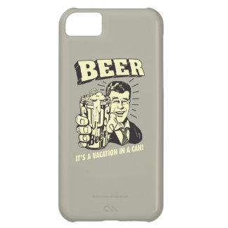 Beer: It's A Vacation In Can iPhone 5C Case