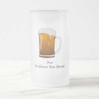 Beer It's Cheaper Than Therapy! Coffee Mugs