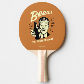 Beer: It's Your Friend Ping Pong Paddle