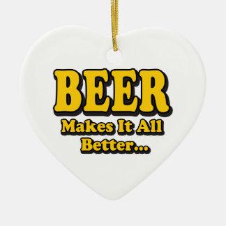 Beer Makes It Better - Funny Beer Lovers Slogan Ceramic Heart Decoration