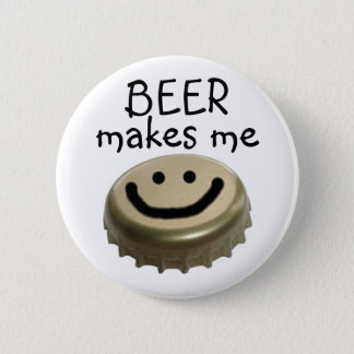 Beer Makes me HAPPY! 6 Cm Round Badge