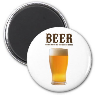Beer: Making white men dance since 3000 BC 6 Cm Round Magnet