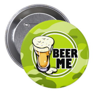Beer Me bright green camo camouflage Pin