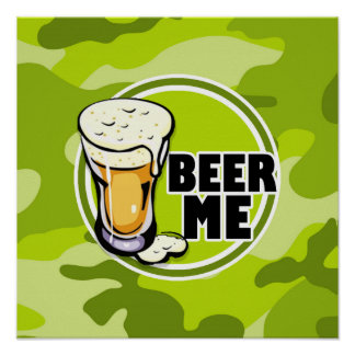 Beer Me bright green camo camouflage Poster