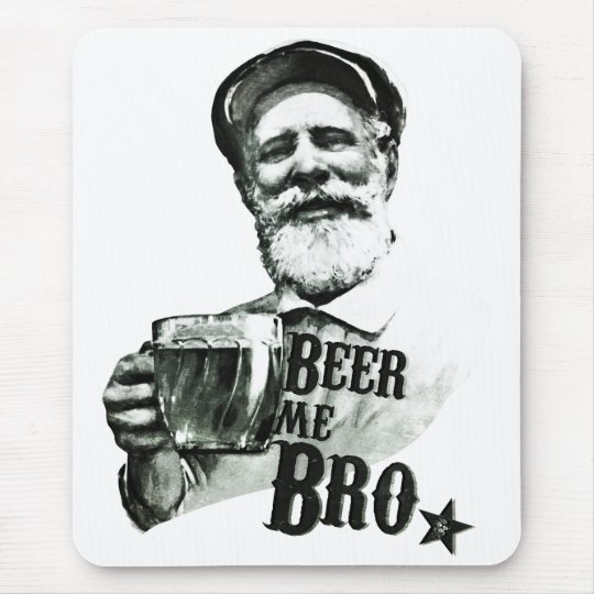 Beer me Bro Mouse Mat