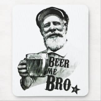 Beer me Bro Mouse Pad