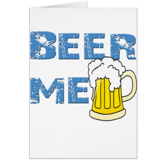 beer me funny greeting card