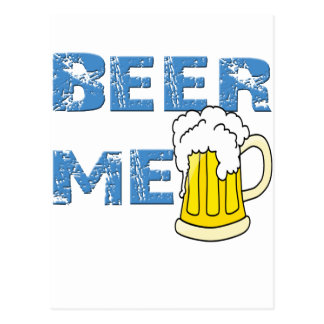 beer me funny post cards