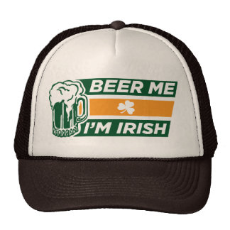 Beer Me I'm Irish Hat