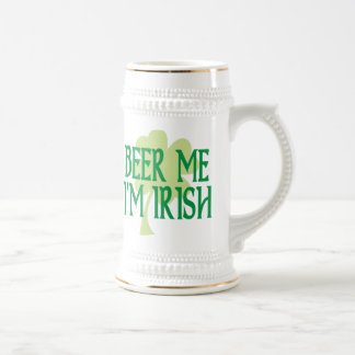 Beer Me I'm Irish Stein