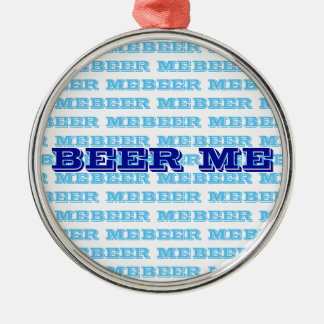 BEER ME ORNAMENT
