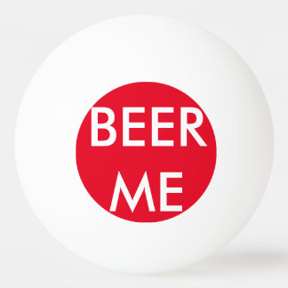 Beer Me Ping Pong Ball