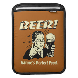 Beer: Nature's Perfect Food iPad Sleeve