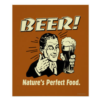 Beer: Nature's Perfect Food Poster