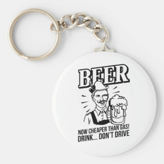 BEER - now cheaper than gas! Drink...don't drive Basic Round Button Key Ring