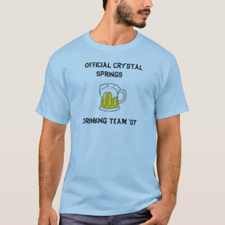 beer, Official Crystal, Springs, Drinking Team '07 T-Shirt