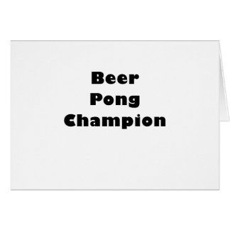 Beer Pong Champion Greeting Cards