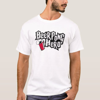 Beer Pong Hero! T-Shirt