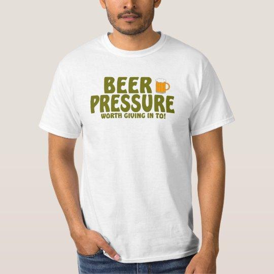 BEER PRESSURE ...... T-Shirt