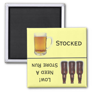 Beer Stocked or Store Run Alcohol Reminder Square Magnet