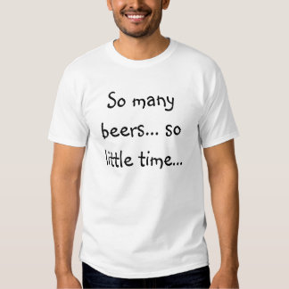 Beer T-Shirts - So many beers, so little time