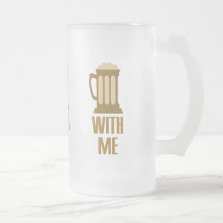 Beer With Me mug - choose style & color