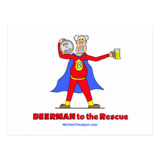 Beerman to the Rescue!  Beer is Good. Postcard