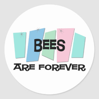 Bees Are Forever Round Sticker