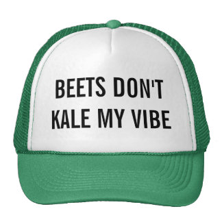 Beets Don't Kale My Vibe Cap