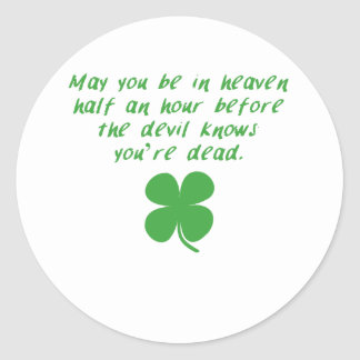 Before The Devil Knows You're Dead Round Sticker