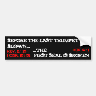 before the last trumpet is blown..., rev. 11 : ... bumper sticker