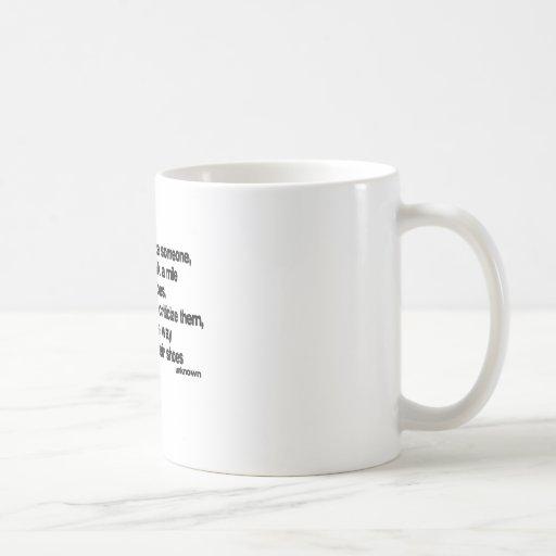 Before You Criticize quote Mugs