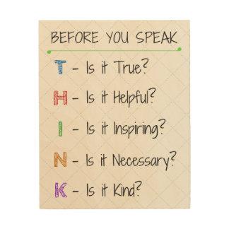 Before you speak, THINK Wood Prints